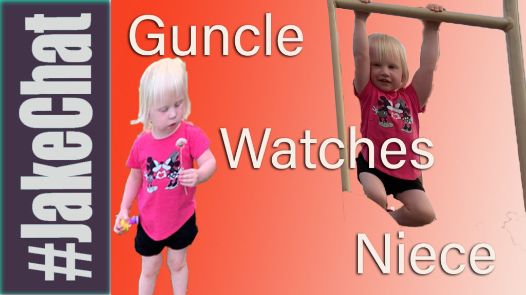 Guncle Watches Niece
